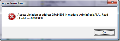 Access violation at address 05A14305 in module 'AdminPack.PLA'.  Read of address 00000000.