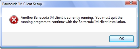Another Barracuda IM client is currently running.  You must quit the running program to continue with the Barracuda IM client installation.